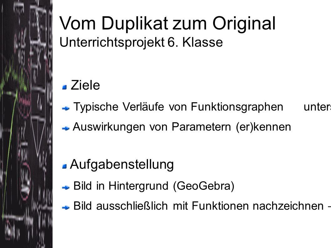 Vom Duplikat zum Original Unterrichtsprojekt 6.