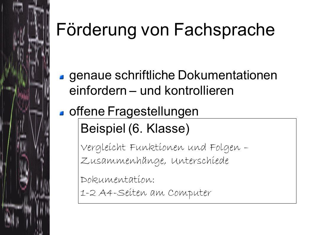 Förderung von Fachsprache genaue schriftliche Dokumentationen einfordern – und kontrollieren offene Fragestellungen Beispiel (6. Klasse) Vergleicht Fu