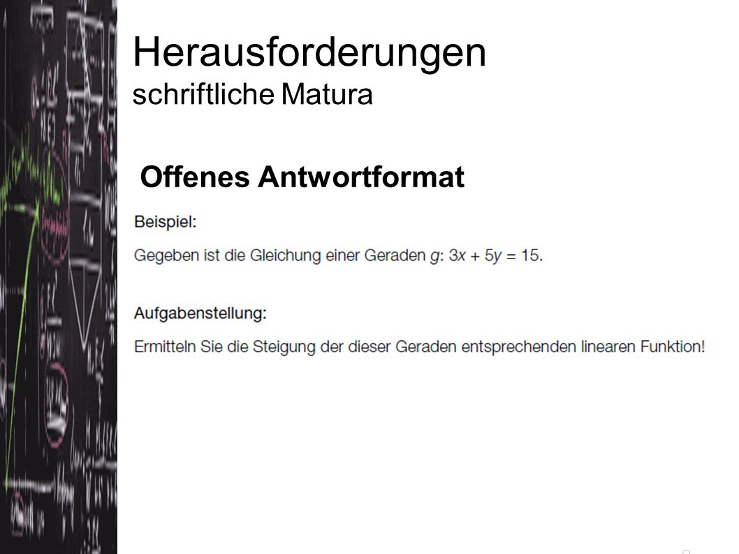Offenes Antwortformat Quelle: Konzeptpapier bifie (Version 3.5.2012)