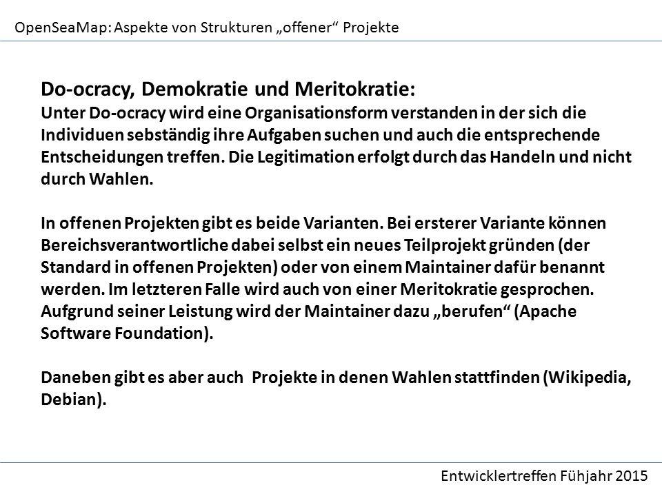 """OpenSeaMap: Aspekte von Strukturen """"offener Projekte Entwicklertreffen Fühjahr 2015 Do-ocracy, Demokratie und Meritokratie: Unter Do-ocracy wird eine Organisationsform verstanden in der sich die Individuen sebständig ihre Aufgaben suchen und auch die entsprechende Entscheidungen treffen."""