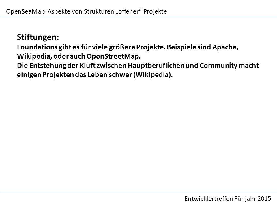 """OpenSeaMap: Aspekte von Strukturen """"offener Projekte Entwicklertreffen Fühjahr 2015 Stiftungen: Foundations gibt es für viele größere Projekte."""