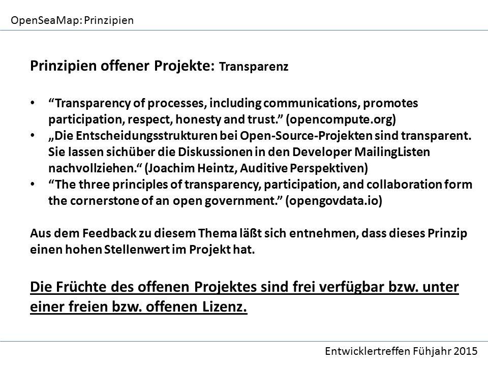 """OpenSeaMap: Prinzipien Entwicklertreffen Fühjahr 2015 Prinzipien offener Projekte: Transparenz """"Transparency of processes, including communications, p"""