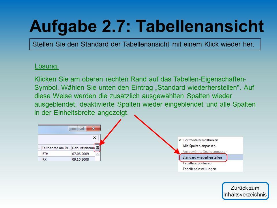 Aufgabe 2.7: Tabellenansicht Stellen Sie den Standard der Tabellenansicht mit einem Klick wieder her.