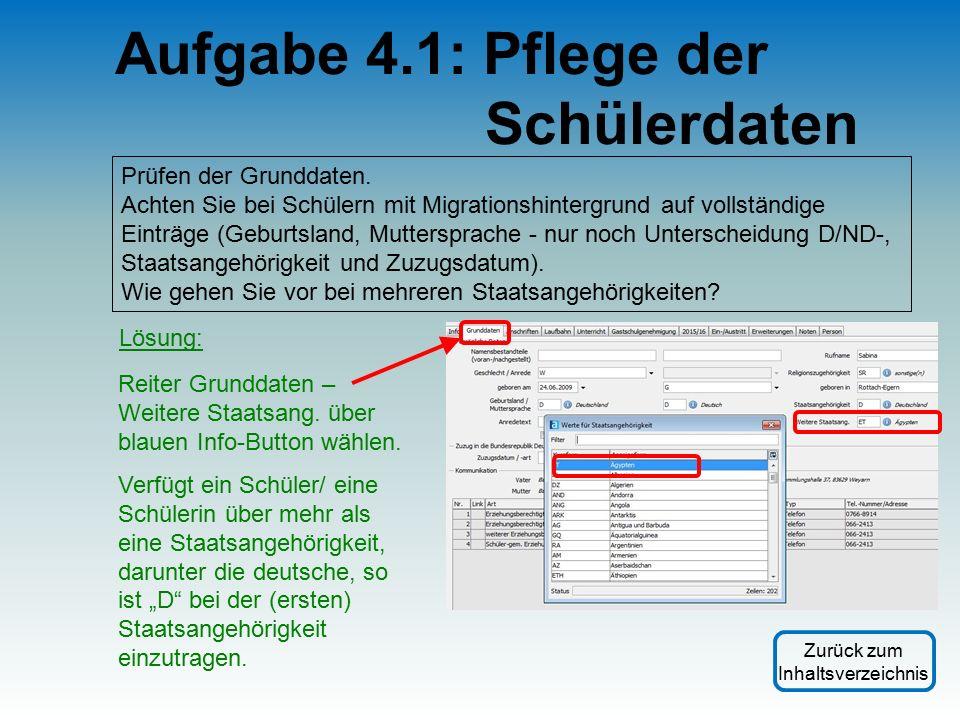 Aufgabe 4.1: Pflege der Schülerdaten Prüfen der Grunddaten.