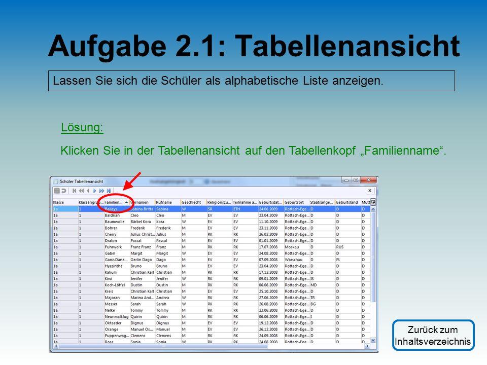 Aufgabe 2.1: Tabellenansicht Lassen Sie sich die Schüler als alphabetische Liste anzeigen.