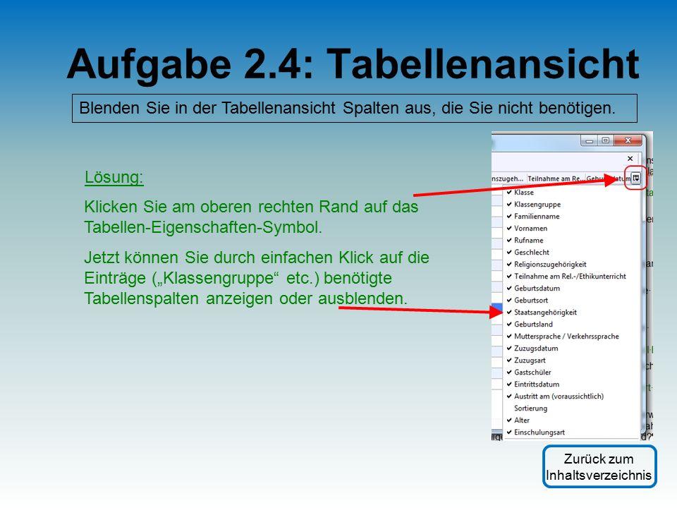 Aufgabe 2.4: Tabellenansicht Blenden Sie in der Tabellenansicht Spalten aus, die Sie nicht benötigen.