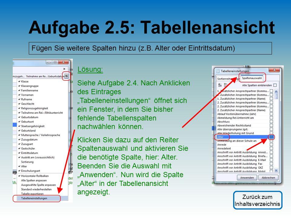 Aufgabe 2.5: Tabellenansicht Fügen Sie weitere Spalten hinzu (z.B.