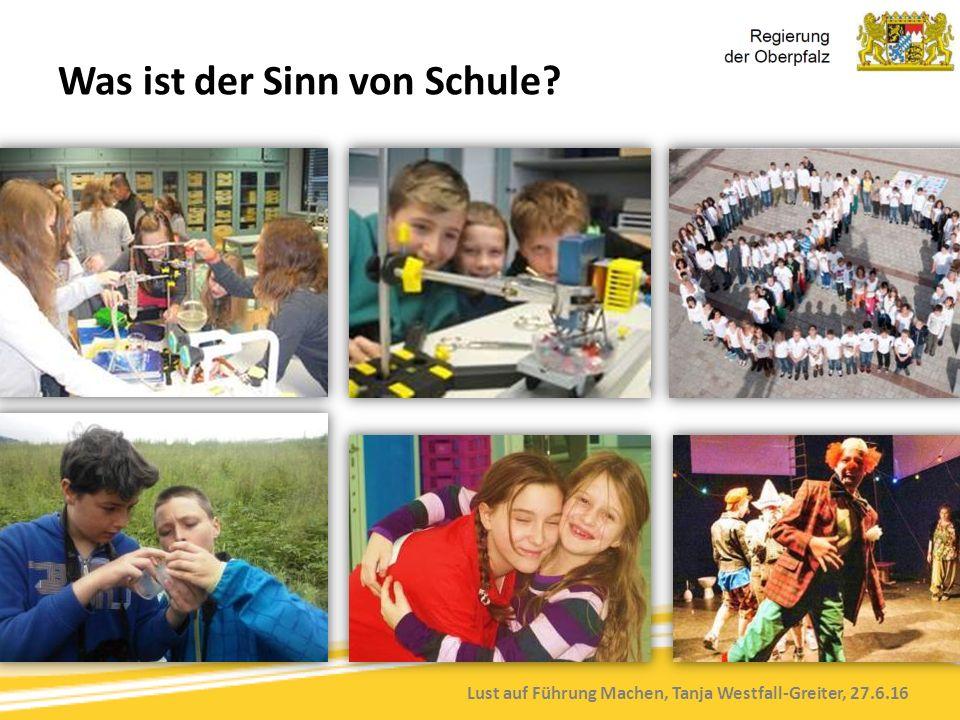 Lust auf Führung Machen, Tanja Westfall-Greiter, 27.6.16 Was ist der Sinn von Schule?