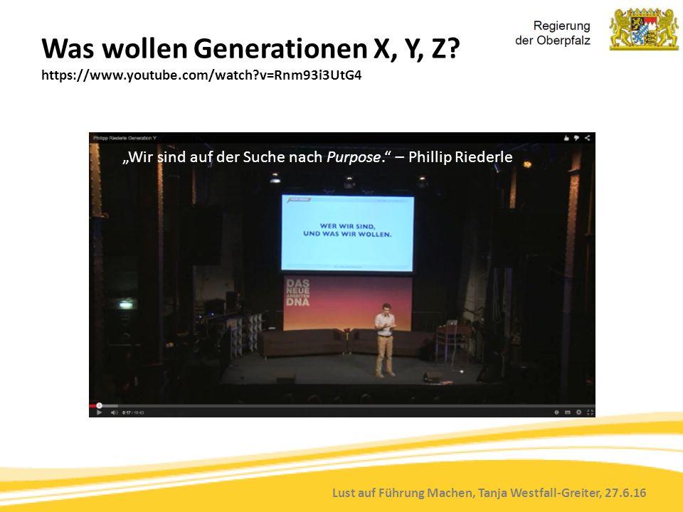 Lust auf Führung Machen, Tanja Westfall-Greiter, 27.6.16 Was wollen Generationen X, Y, Z.