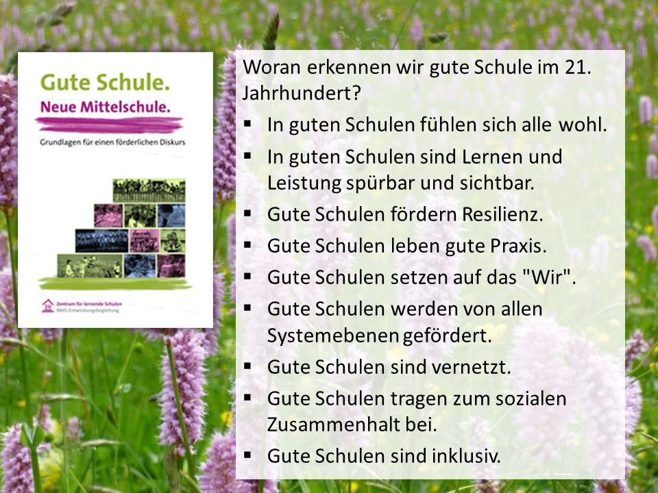 Lust auf Führung Machen, Tanja Westfall-Greiter, 27.6.16 Woran erkennen wir gute Schule im 21. Jahrhundert?  In guten Schulen fühlen sich alle wohl.