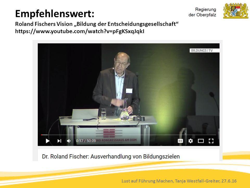 """Lust auf Führung Machen, Tanja Westfall-Greiter, 27.6.16 Empfehlenswert: Roland Fischers Vision """"Bildung der Entscheidungsgesellschaft"""" https://www.yo"""