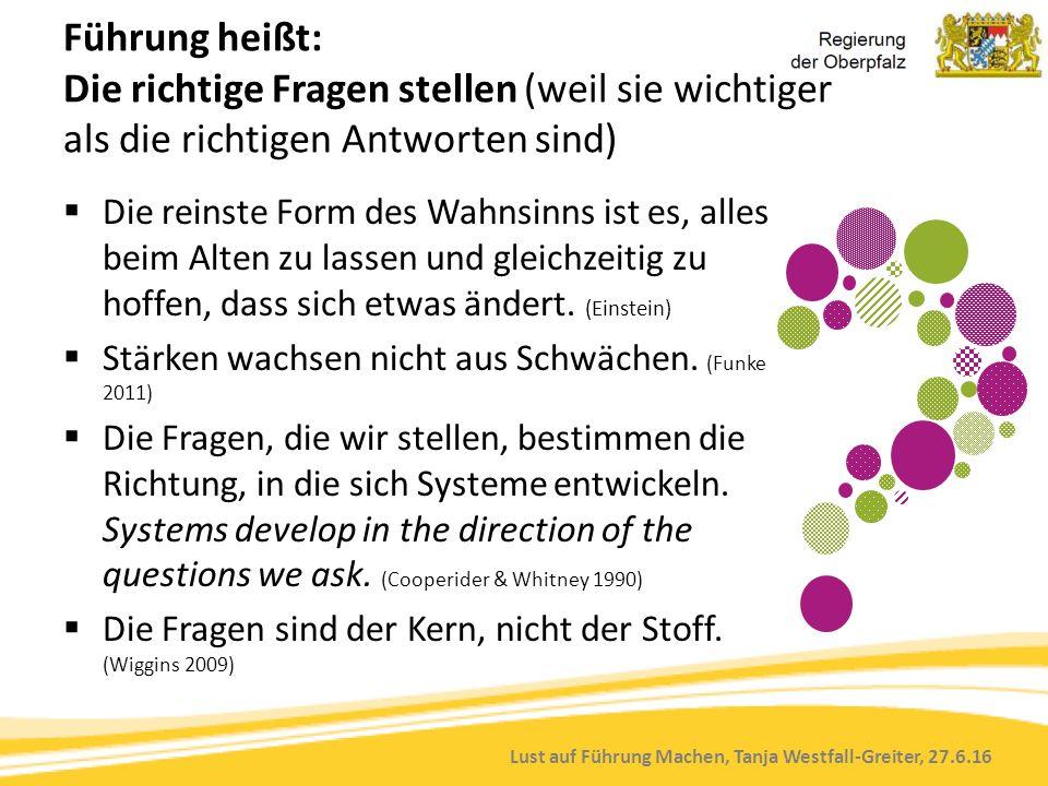 Lust auf Führung Machen, Tanja Westfall-Greiter, 27.6.16 Führung heißt: Die richtige Fragen stellen (weil sie wichtiger als die richtigen Antworten si