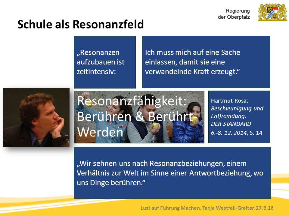 """Lust auf Führung Machen, Tanja Westfall-Greiter, 27.6.16 Schule als Resonanzfeld """"Resonanzen aufzubauen ist zeitintensiv: Ich muss mich auf eine Sache"""