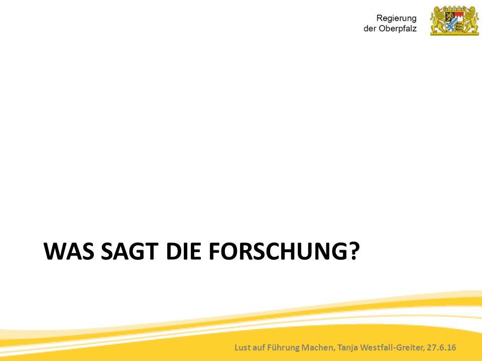 Lust auf Führung Machen, Tanja Westfall-Greiter, 27.6.16 WAS SAGT DIE FORSCHUNG?