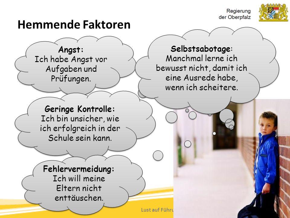 Lust auf Führung Machen, Tanja Westfall-Greiter, 27.6.16 Hemmende Faktoren Angst: Ich habe Angst vor Aufgaben und Prüfungen. Angst: Ich habe Angst vor