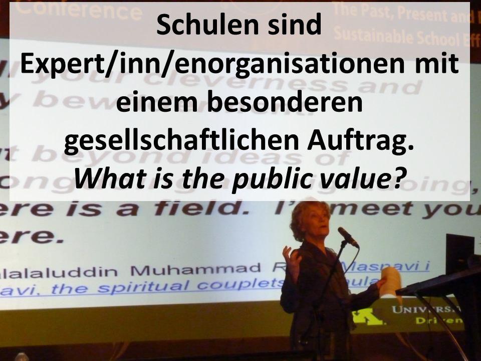 Lust auf Führung Machen, Tanja Westfall-Greiter, 27.6.16 Schulen sind Expert/inn/enorganisationen mit einem besonderen gesellschaftlichen Auftrag. Wha