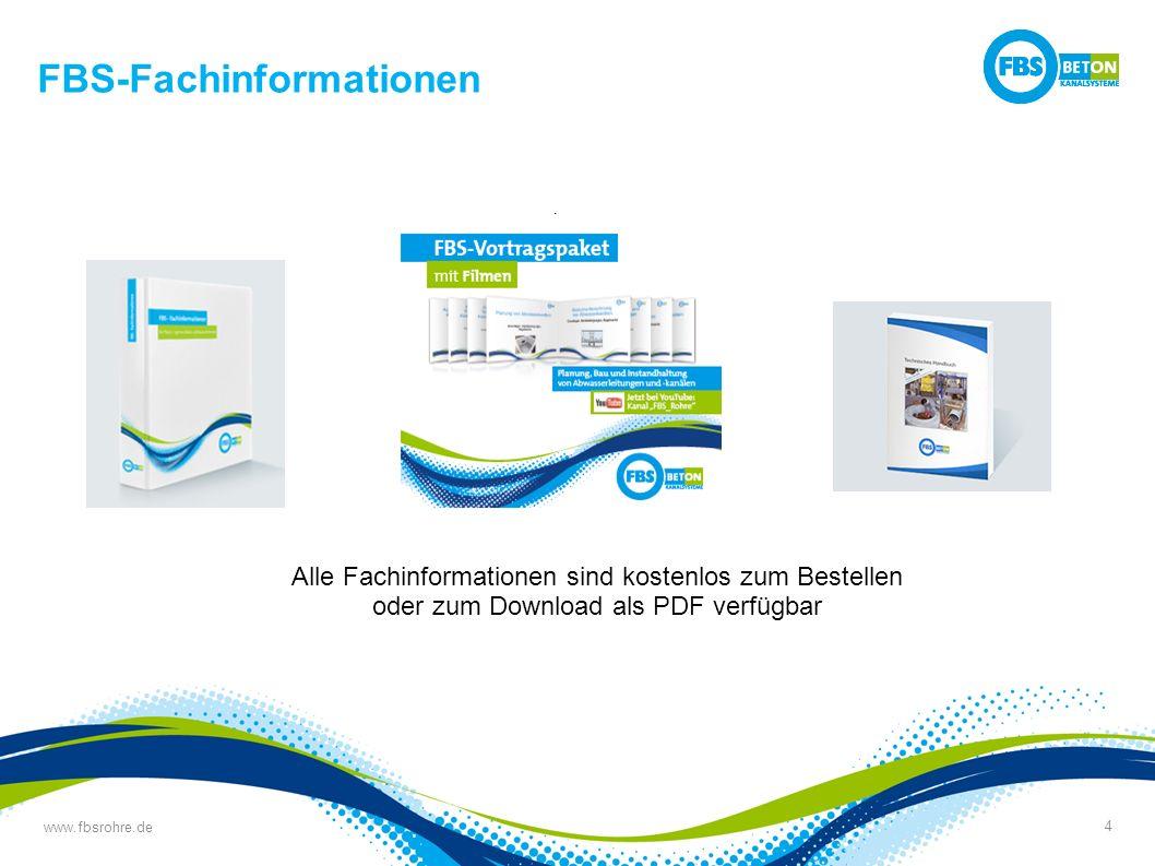 www.fbsrohre.de 4 FBS-Fachinformationen Alle Fachinformationen sind kostenlos zum Bestellen oder zum Download als PDF verfügbar