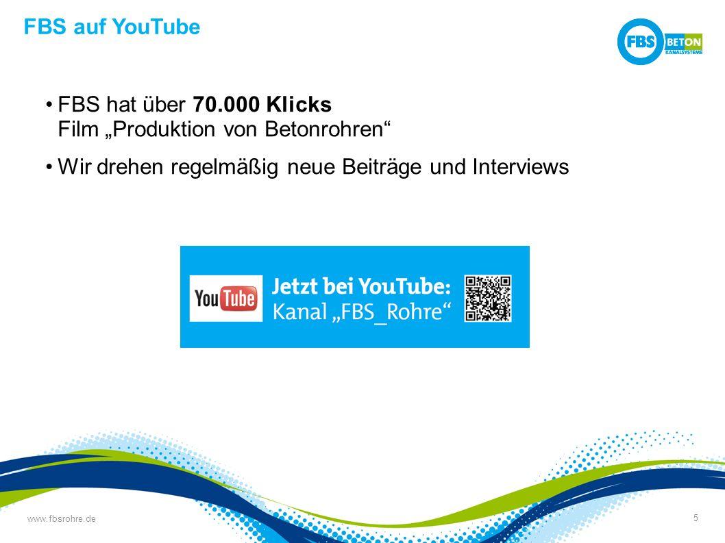 """FBS hat über 70.000 Klicks Film """"Produktion von Betonrohren Wir drehen regelmäßig neue Beiträge und Interviews www.fbsrohre.de 5 FBS auf YouTube"""
