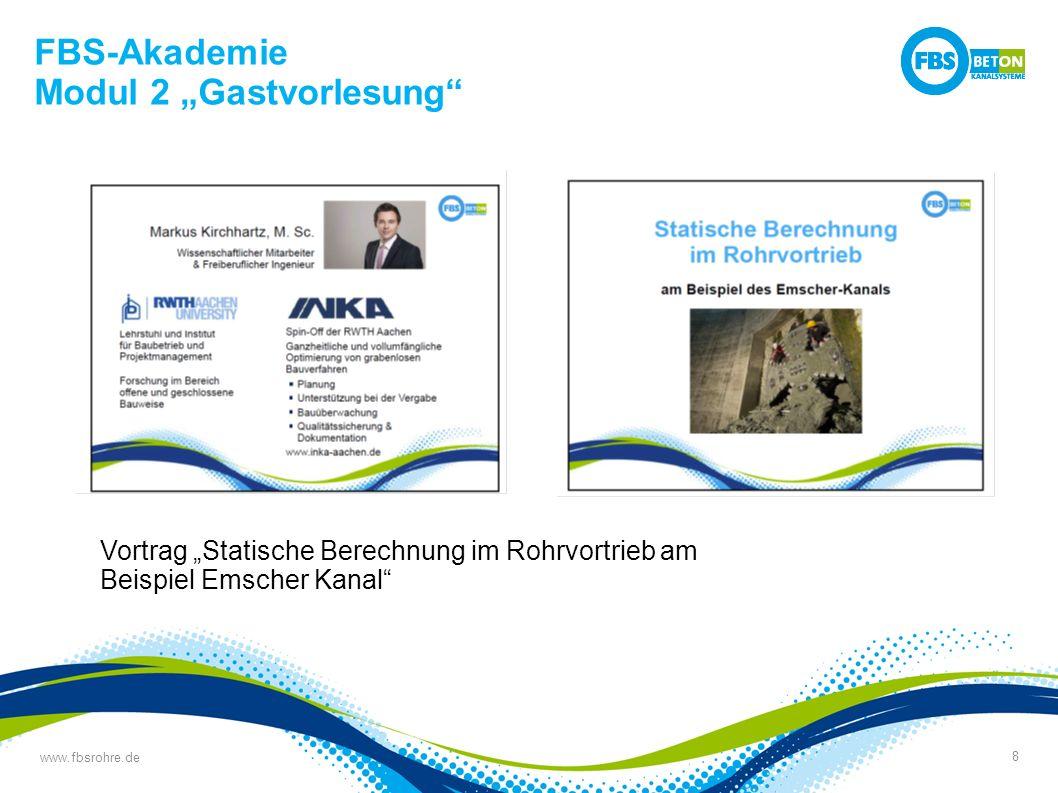 """www.fbsrohre.de 8 FBS-Akademie Modul 2 """"Gastvorlesung Vortrag """"Statische Berechnung im Rohrvortrieb am Beispiel Emscher Kanal"""