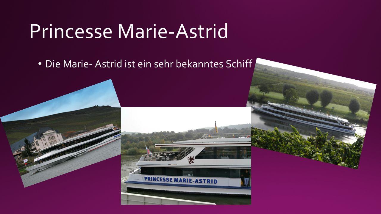 Princesse Marie-Astrid Die Marie- Astrid ist ein sehr bekanntes Schiff.