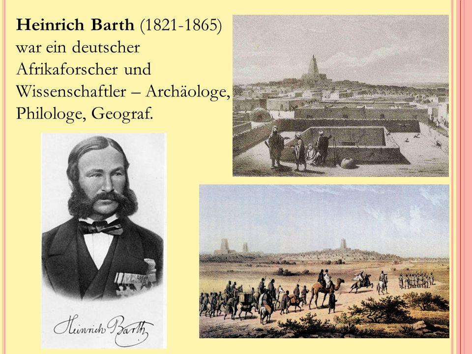 Heinrich Barth (1821-1865) war ein deutscher Afrikaforscher und Wissenschaftler – Archäologe, Philologe, Geograf.