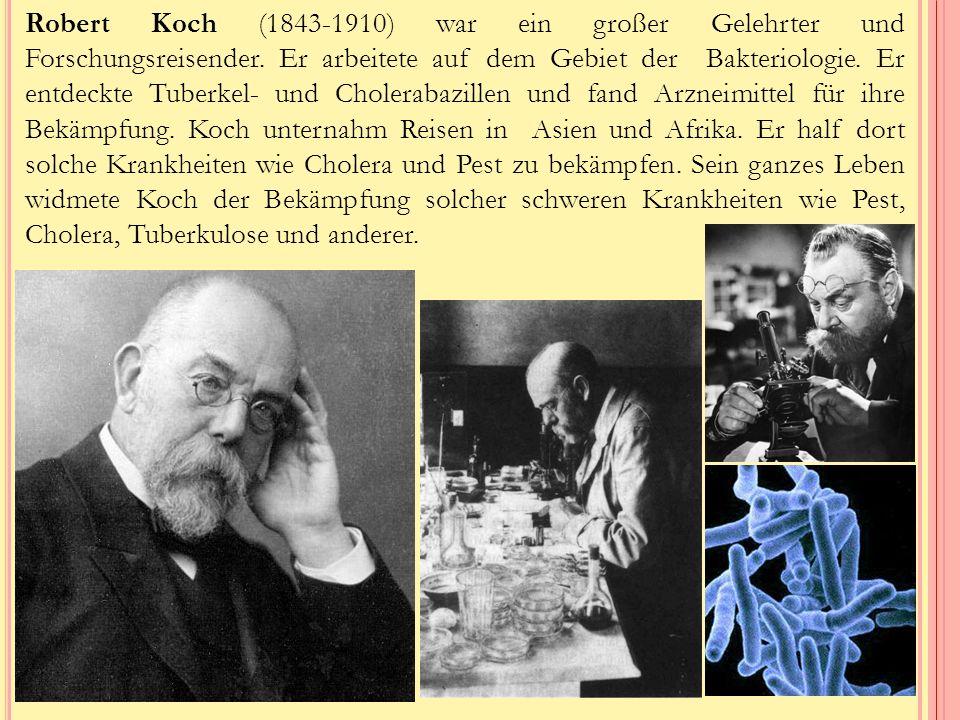 Robert Koch (1843-1910) war ein großer Gelehrter und Forschungsreisender.
