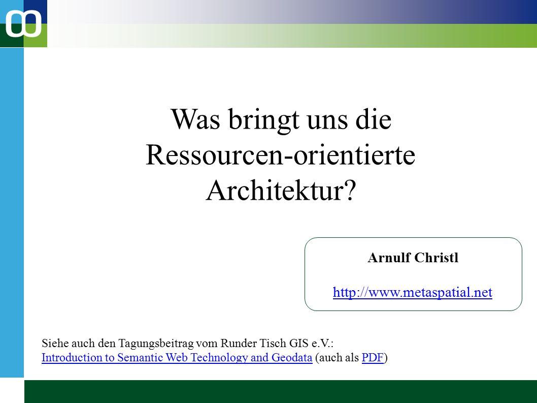 Was bringt uns die Ressourcen-orientierte Architektur.