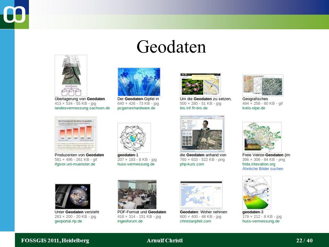 FOSSGIS 2011, HeidelbergArnulf Christl22 / 40 Geodaten