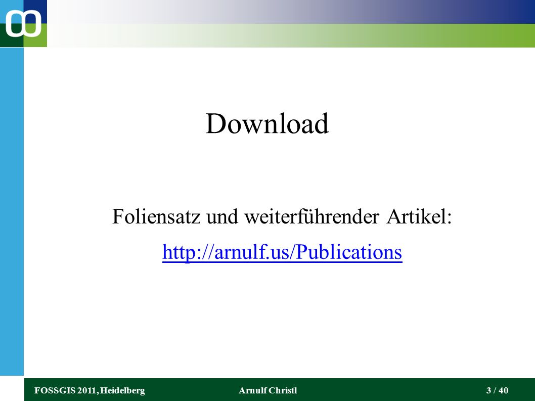FOSSGIS 2011, HeidelbergArnulf Christl34 / 40 Konzepte aus dem Web 2.0 ● Technik: REST-Architekturen ermöglichen flexible, einfache Erhebung, Pflege und Suche.