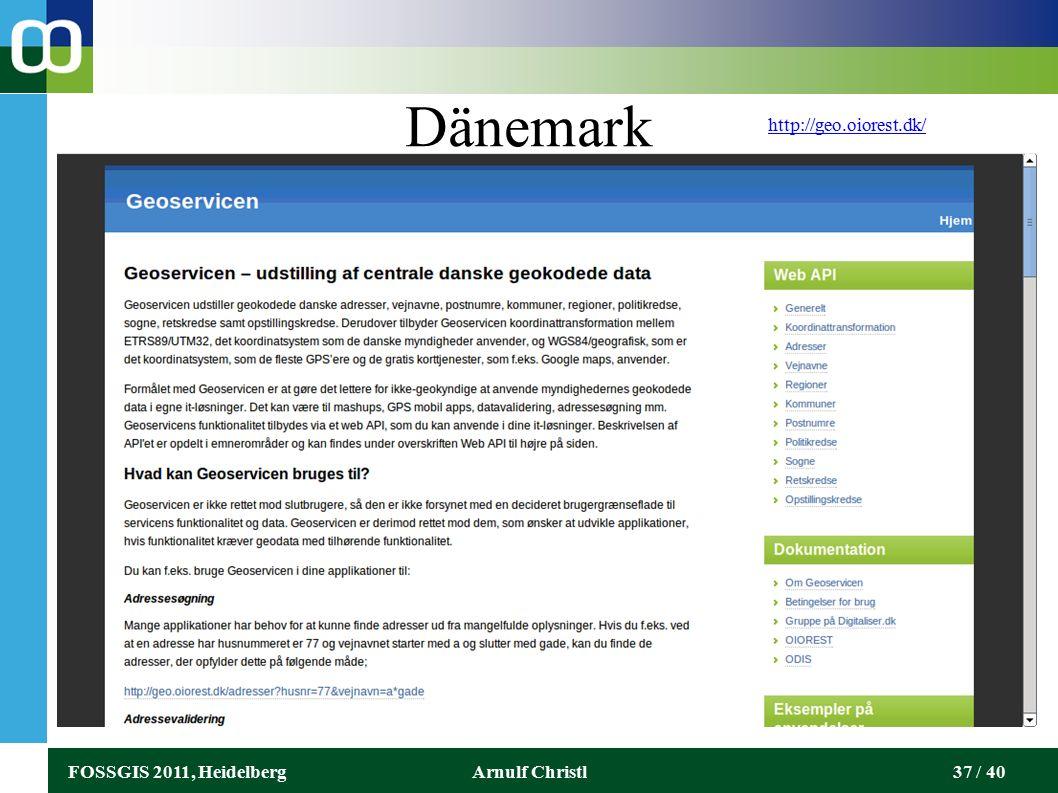 FOSSGIS 2011, HeidelbergArnulf Christl37 / 40 Dänemark http://geo.oiorest.dk/