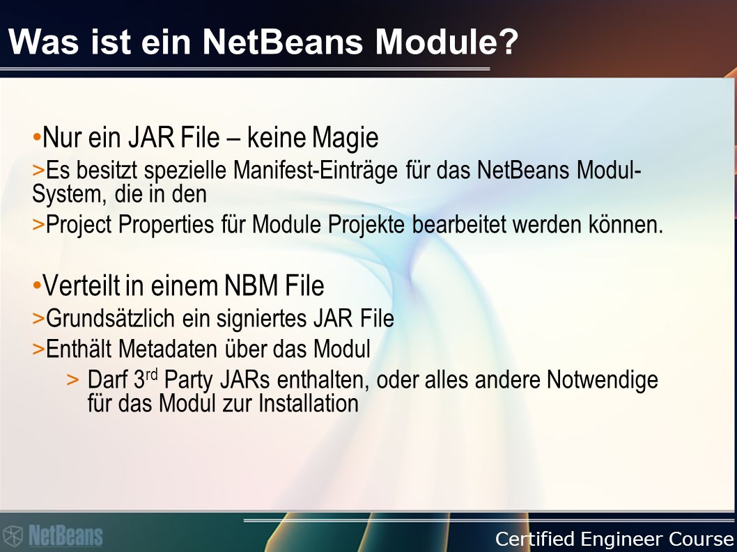 Certified Engineer Course Was ist ein NetBeans Module.