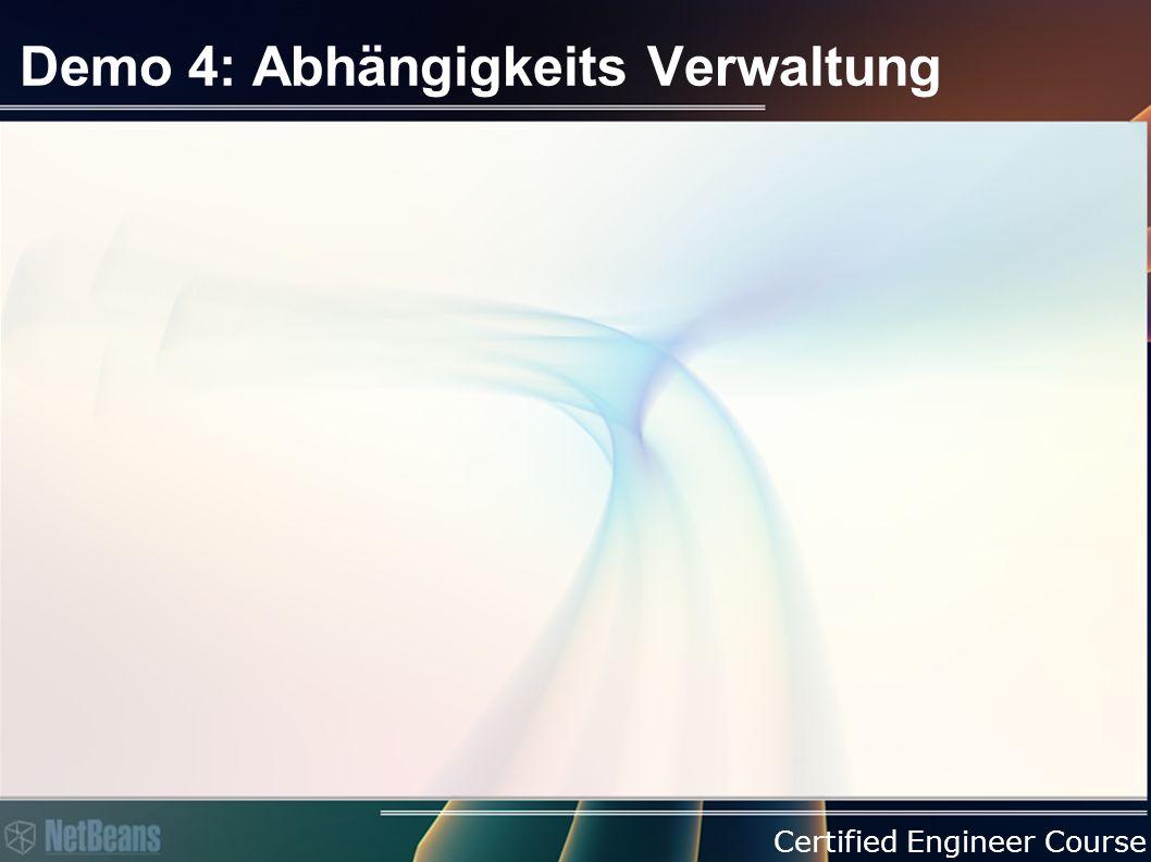 Certified Engineer Course Demo 4: Abhängigkeits Verwaltung