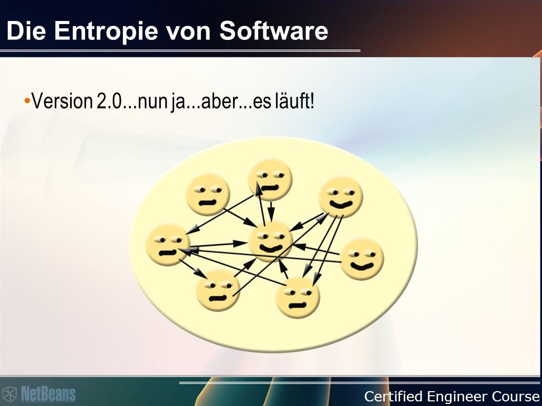Certified Engineer Course Die Entropie von Software Version 3.0...