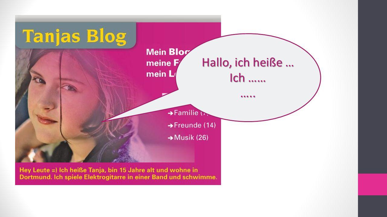 Hallo, ich heiße … Ich …… …..