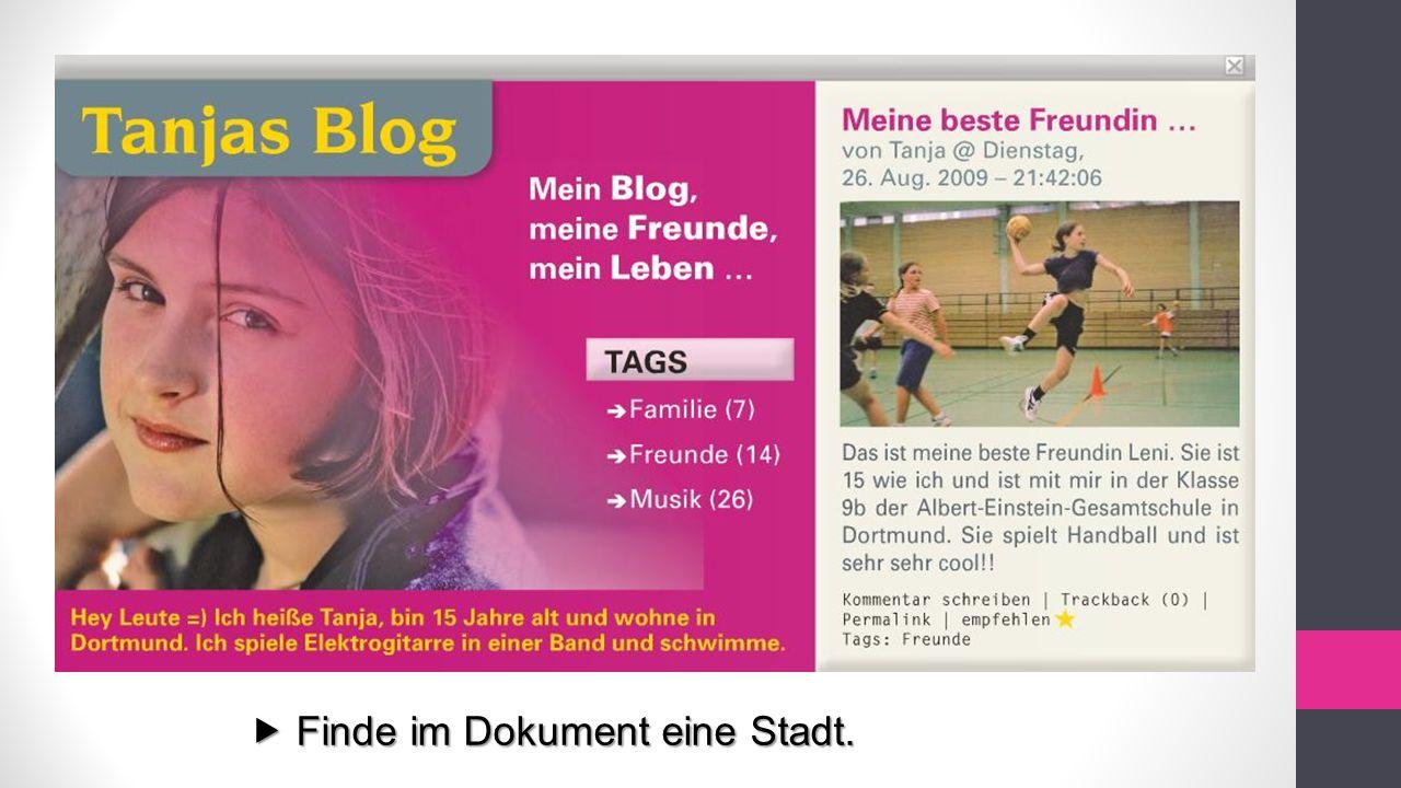 Sie heißt Tanja.Sie ist 15 Jahre alt. Sie wohnt in Dortmund.