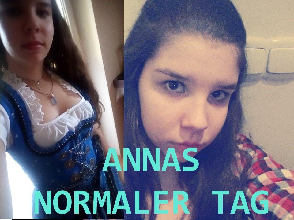 ANNAS NORMALER TAG