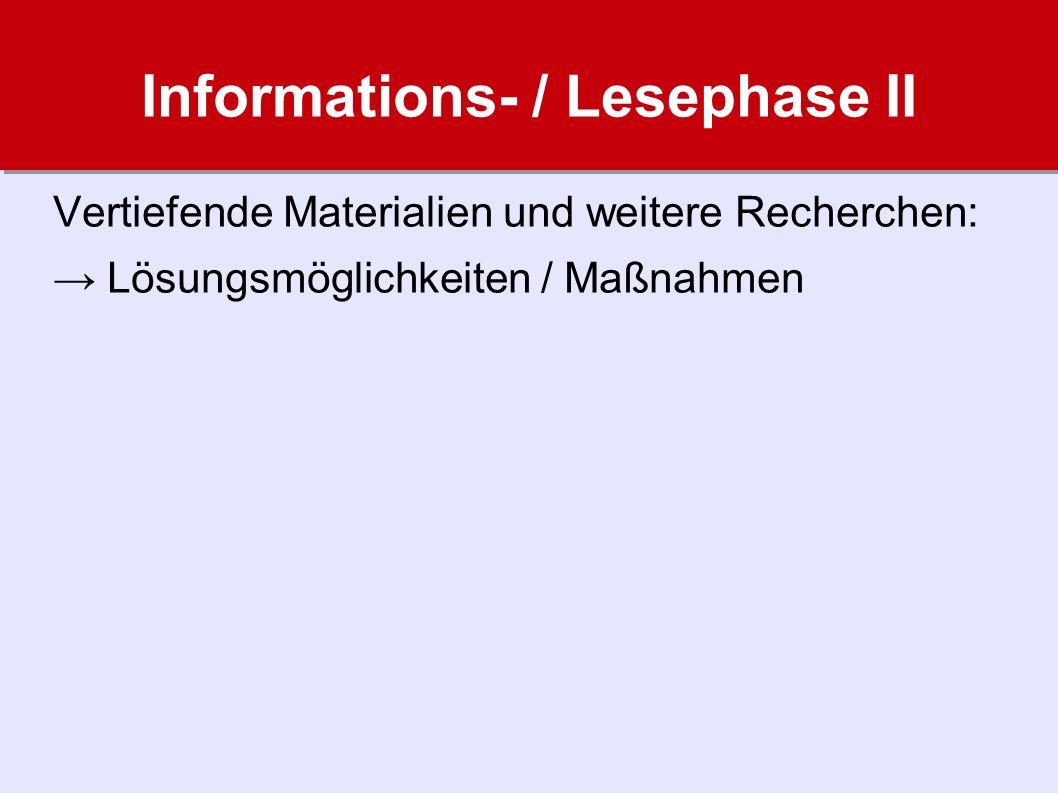 Informations- / Lesephase II Vertiefende Materialien und weitere Recherchen: → Lösungsmöglichkeiten / Maßnahmen