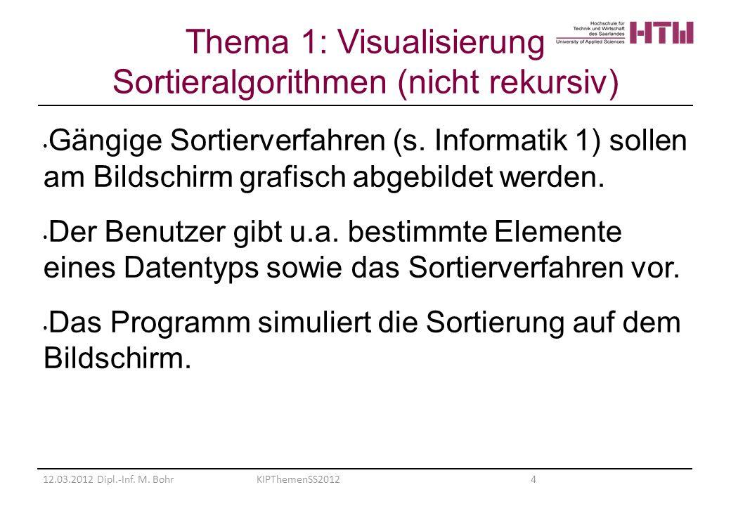 Gängige Sortierverfahren (s. Informatik 1) sollen am Bildschirm grafisch abgebildet werden. Der Benutzer gibt u.a. bestimmte Elemente eines Datentyps