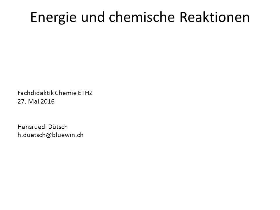 Energie und chemische Reaktionen Fachdidaktik Chemie ETHZ 27.