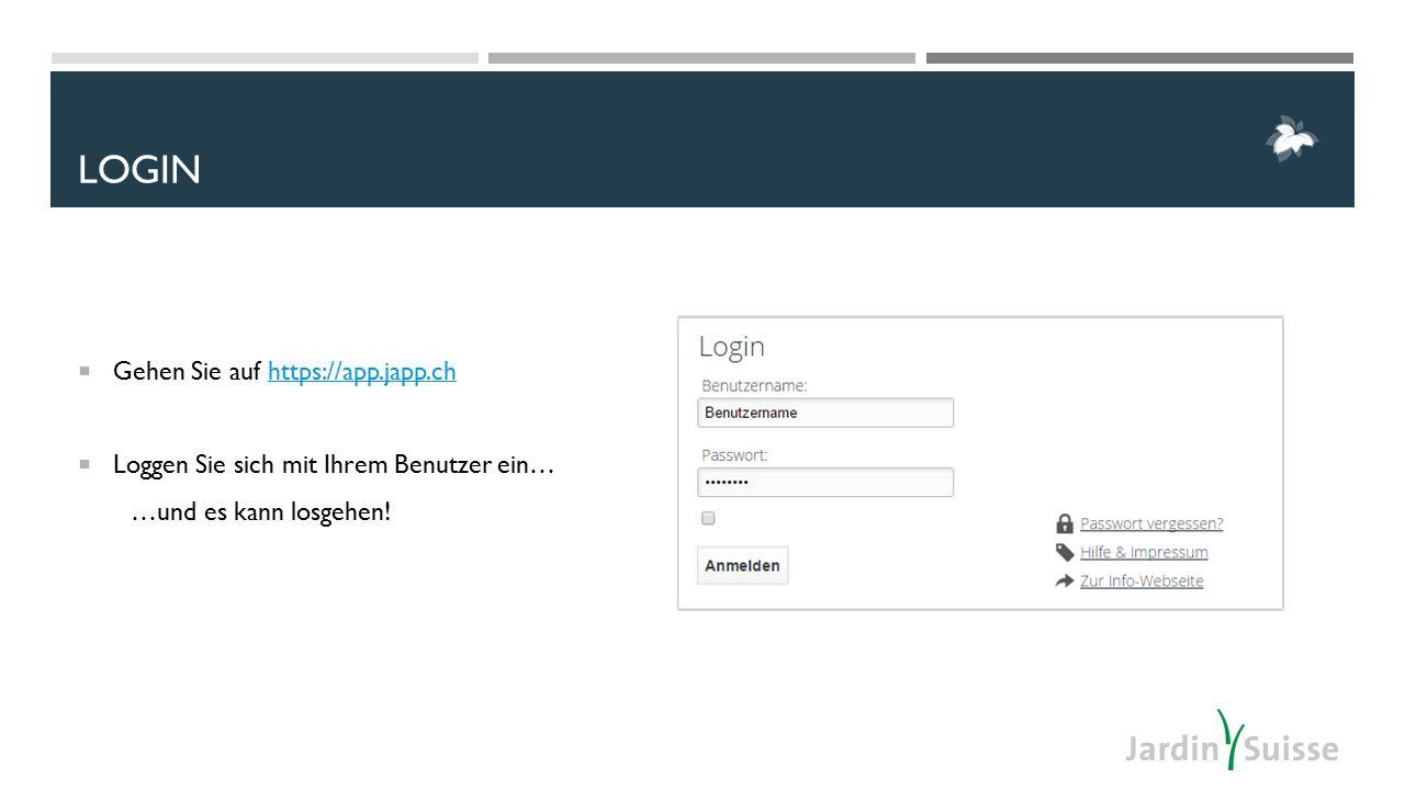 LOGIN  Gehen Sie auf https://app.japp.ch  Loggen Sie sich mit Ihrem Benutzer ein… …und es kann losgehen!