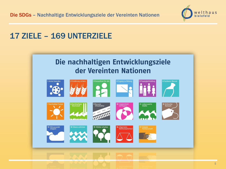 Die SDGs – Nachhaltige Entwicklungsziele der Vereinten Nationen 17 ZIELE – 169 UNTERZIELE 5