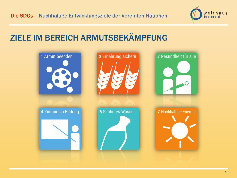 Die SDGs – Nachhaltige Entwicklungsziele der Vereinten Nationen ZIELE IM BEREICH ARMUTSBEKÄMPFUNG 6