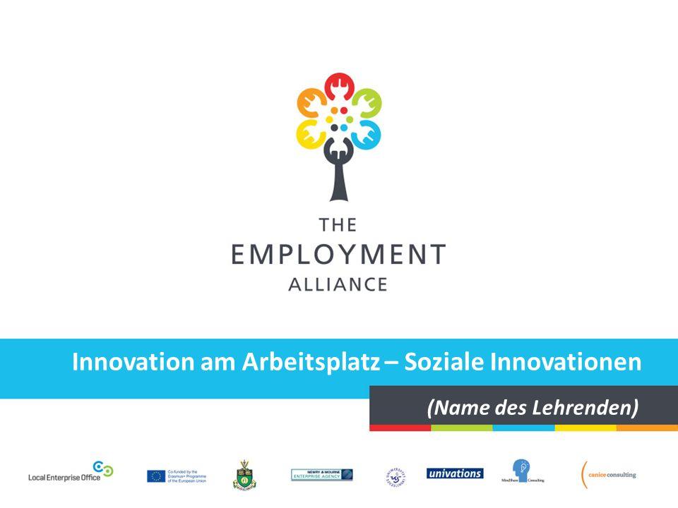 Innovation am Arbeitsplatz – Soziale Innovationen (Name des Lehrenden)