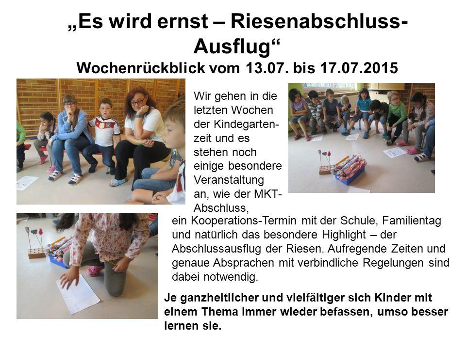 """""""Es wird ernst – Riesenabschluss- Ausflug Wochenrückblick vom 13.07."""