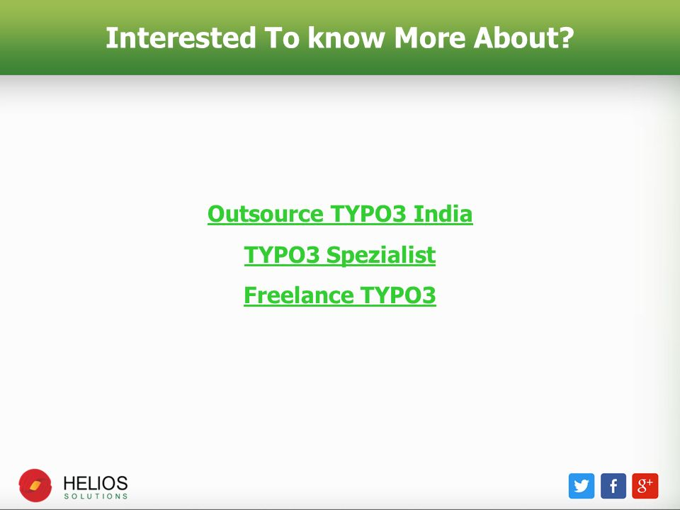 Interested To know More About? Outsource TYPO3 India TYPO3 Spezialist Freelance TYPO3