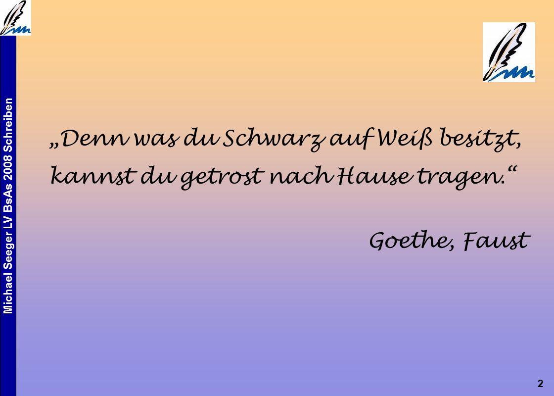 """Michael Seeger LV BsAs 2008 Schreiben 2 """"Denn was du Schwarz auf Weiß besitzt, kannst du getrost nach Hause tragen. Goethe, Faust"""
