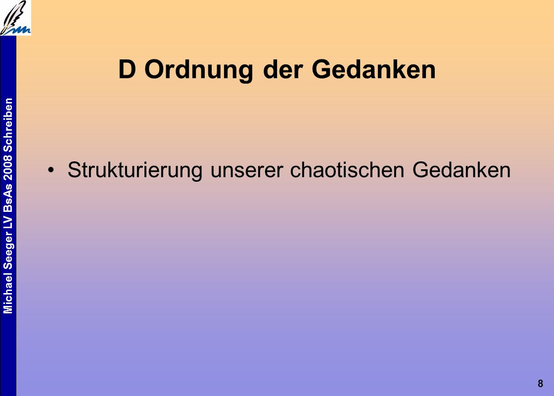 Michael Seeger LV BsAs 2008 Schreiben 9 3 Ansätze 1.direktiv (66): verbreitet als Lückentext Beurteilung solcher Aufgaben.