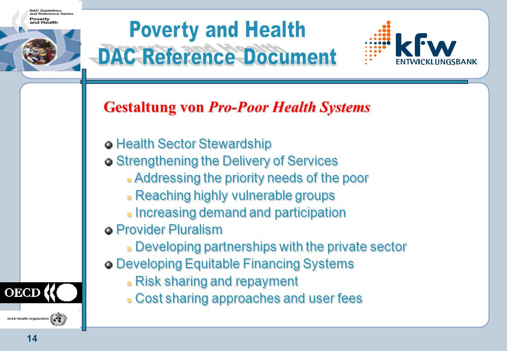 14 Gestaltung von Pro-Poor Health Systems Health Sector Stewardship Health Sector Stewardship Strengthening the Delivery of Services Strengthening the