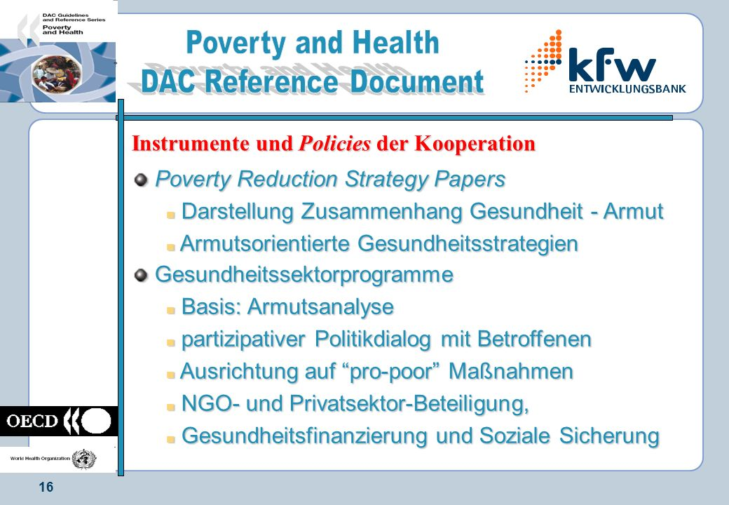 16 Instrumente und Policies der Kooperation Instrumente und Policies der Kooperation Poverty Reduction Strategy Papers Poverty Reduction Strategy Pape
