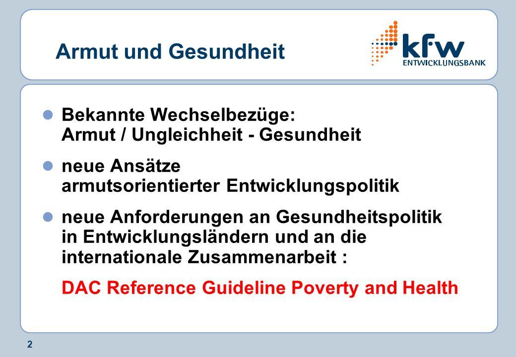 2 Armut und Gesundheit Bekannte Wechselbezüge: Armut / Ungleichheit - Gesundheit neue Ansätze armutsorientierter Entwicklungspolitik neue Anforderunge